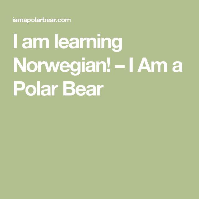 I am learning Norwegian! – I Am a Polar Bear