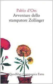 Avventure dello stampatore Zollinger di Pablo D'Ors