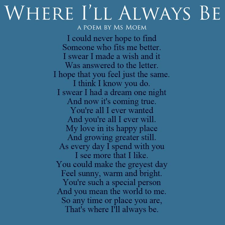 Poem quote - Where I'll Always Be - a wedding poem. Poetry by English poet, Ms Moem @msmoem.  For more poems and verse, please visit Ms Moem's poetry blog http://www.msmoem.com  To commission a custom wedding poem visit http://www.iwantapoem.com