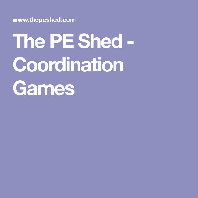 The PE Shed - Coordination Games