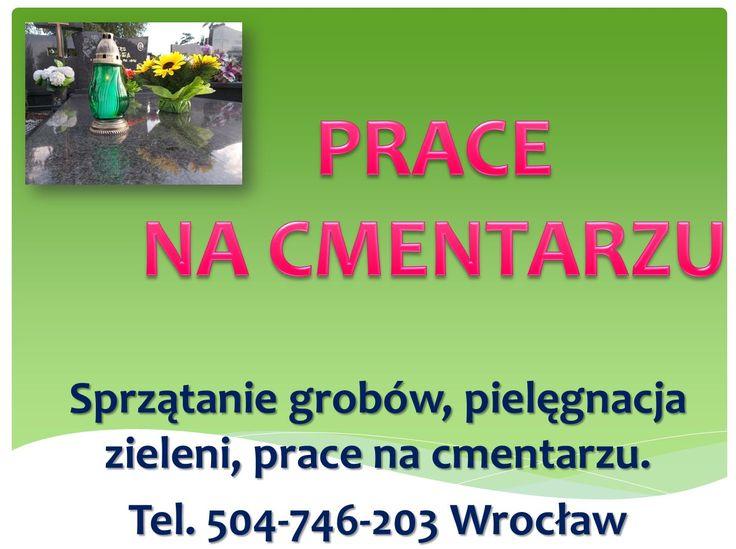 Sprzątanie grobu. Wrocław tel 504-746-203. Oczyszczenie, uprzątnięcie starych zniczy, usunięcie starych kwiatów, chwastów, uporządkowanie i odchwaszczenie grobu, omiecenie terenu przy nagrobku, podlanie kwiatów i roślin, a w zimie odśnieżenie. Umycie pomnika Konserwacja i pielęgnacja.