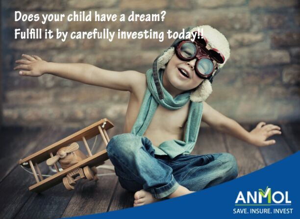 Don't let your #children dream less!  Fulfil their #dream by starting to #Save #Insure #Invest! www.myanmol.com