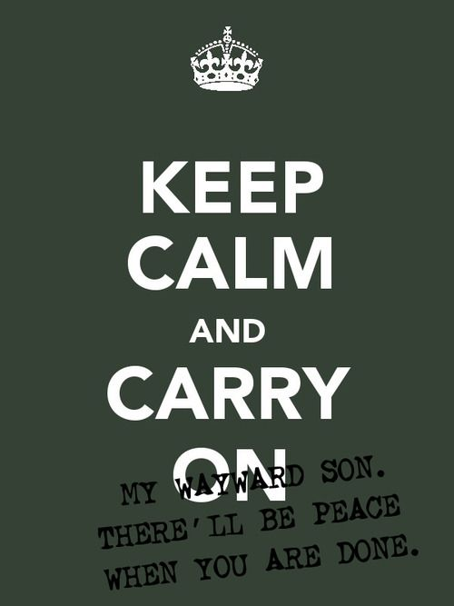 Carry on my wayward son. There'll be peace when you are done. #Supernatural
