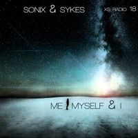 #018 XS Radio With SoniX & Sykes - 'Me Myself & I' by soniX & Sykes on SoundCloud