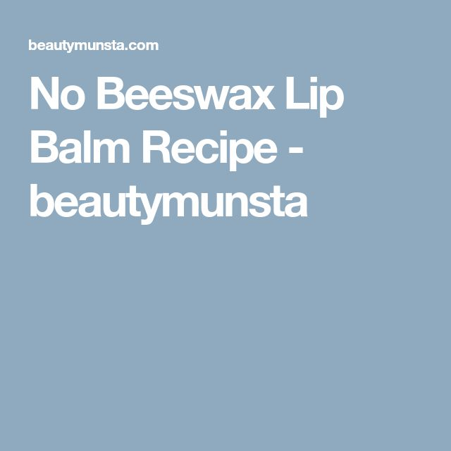 how to make lip balm without beeswax or coconut oil