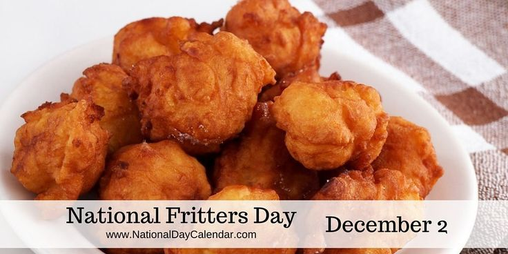NATIONAL FRITTERS DAY – December 2, 2016 | No frittering away the time on December 2nd! Make haste and get them while they are hot because it is National Fritters Day. | Including 3 Delicious Fritters Recipes! #NationalFrittersDay2016
