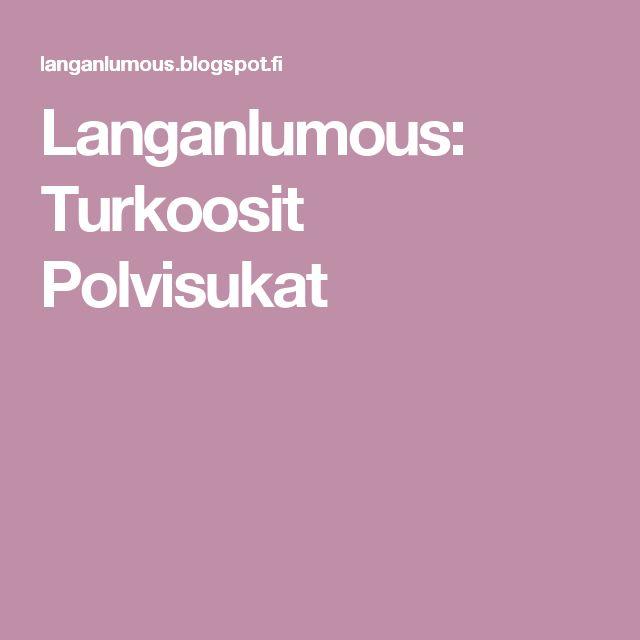 Langanlumous: Turkoosit Polvisukat