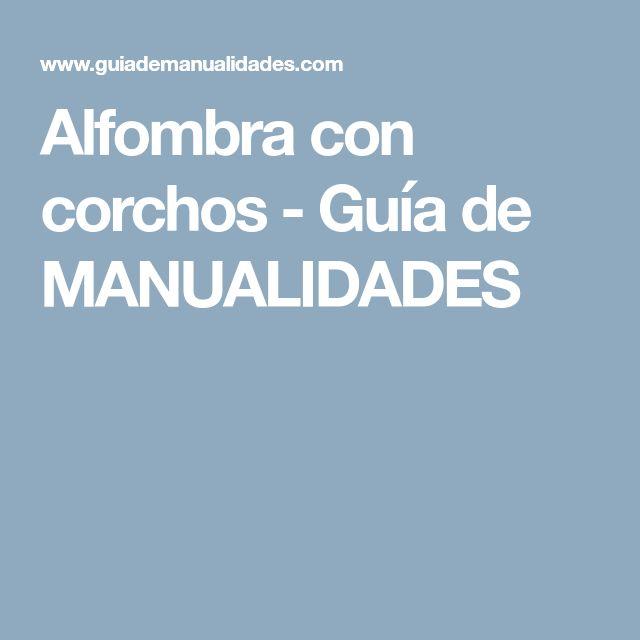 M s de 25 ideas incre bles sobre manualidades con corchos en pinterest manualidades corchos - Alfombra de corchos ...