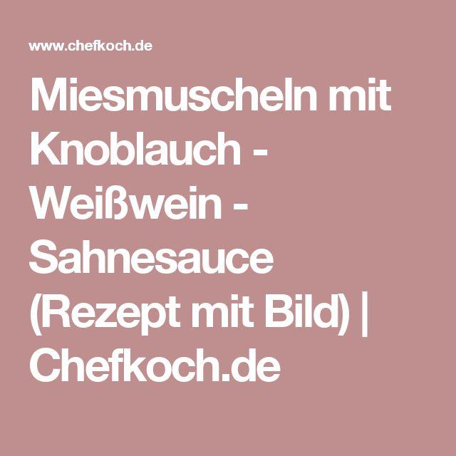 Miesmuscheln mit Knoblauch - Weißwein - Sahnesauce (Rezept mit Bild) | Chefkoch.de