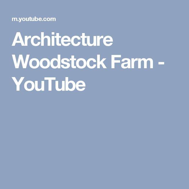 Architecture Woodstock Farm - YouTube