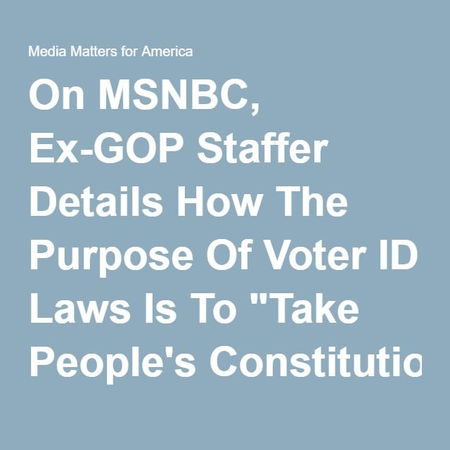 """On MSNBC, Ex-GOP Staffer Details How The Purpose Of Voter ID Laws Is To """"Take People's Constitutional Rights Away"""""""