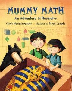 Mummy Math by Cindy Neuschwander  Illustrated by Bryan Langdo  Genre: Children's Picture Book – Math