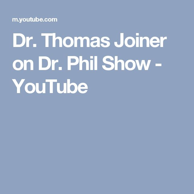 Dr. Thomas Joiner on Dr. Phil Show - YouTube