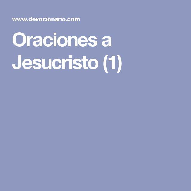 Oraciones a Jesucristo (1)