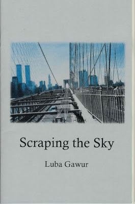 """Crisis Chronicles Press is happy to announce the publication of Scraping the Sky by Luba Gawur, the latest release in our NineSense series of 9-poem chapbooks by writers you need to read.   Scraping the Sky includes """"In One Day in New York City,"""" """"Almost Satori in Times Square,"""" """"Suspended,"""" """"The Girls of Midtown,"""" """"Christmas in Harlem,"""" """"Nostalgia,"""" """"Poem for Sasha,"""" """"Thief,"""" """"Defying Gravity"""" and more. The chapbook is available beginning 15 April 2017 for $4.99 from Crisis Chronicles…"""