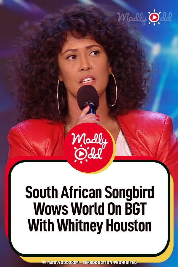 South African Songbird Wows World On Bgt With Whitney Houston In 2020 Whitney Houston Britain Got Talent Wow World