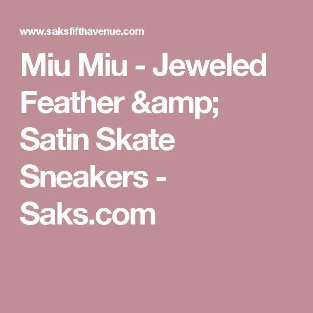 Miu Miu - Jeweled Feather & Satin Skate Sneakers - Saks.com