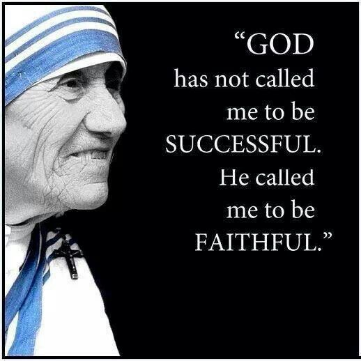 Blessed Mother Teresa quote. Catholic. Catholics. Nuns. Sisters of Mercy