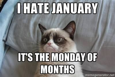 I Hate January…