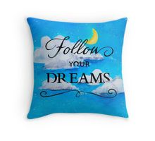 Throw Pillow by Daniela Glassop and available at RedBubble   https://www.redbubble.com/people/danielaglassop/works/26868484-follow-your-dreams?asc=u&ref=recent-owner