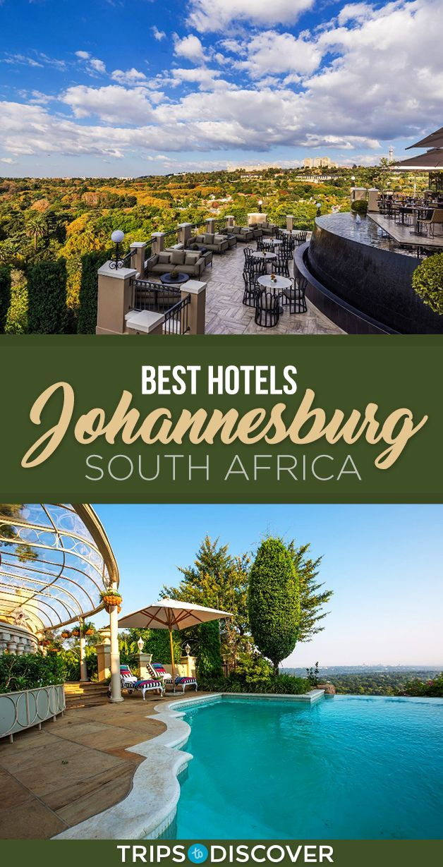 8 Best Hotels In Johannesburg South Africa Africa Places To