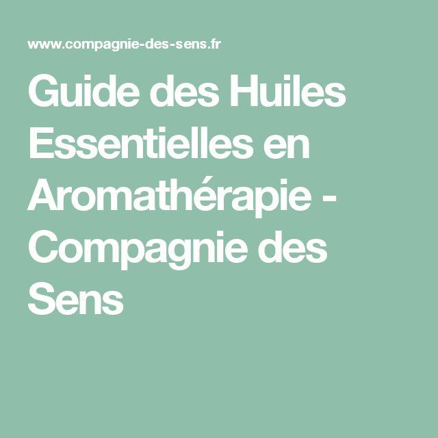 Guide des Huiles Essentielles en Aromathérapie - Compagnie des Sens