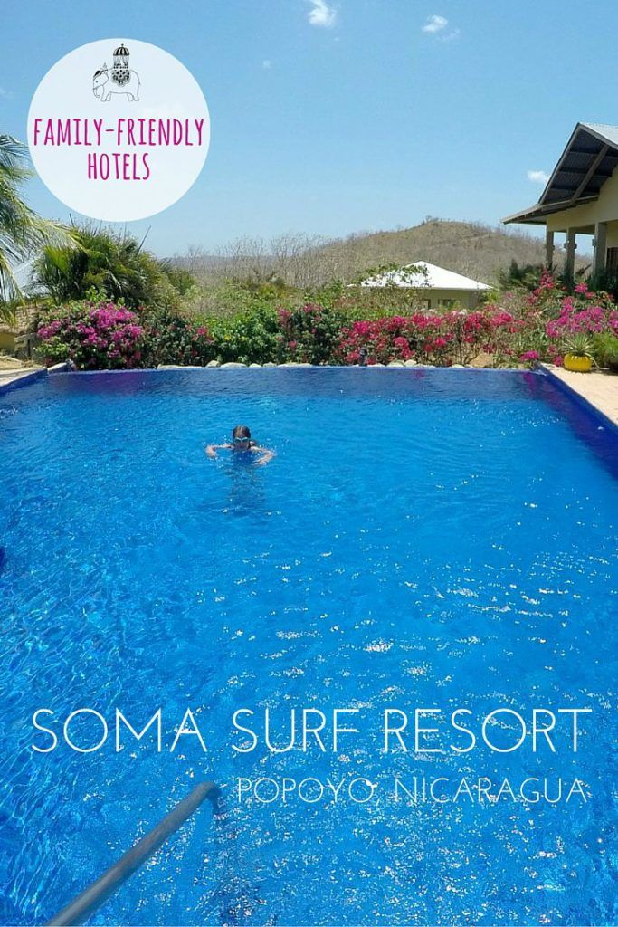 Family Hotel Review: @SomaSurf Resort, Nicaragua. A small property popular with surfers, independent travellers and families like ours, Soma Surf Resort offers affordable luxury in a remote setting. We loved it. Best For: Early to bed, early to rise; big kids and teens (but all ages welcome). Where: Popoyo is on Nicaragua's Pacific coast, approximately 1:40 hours by car from Granada.