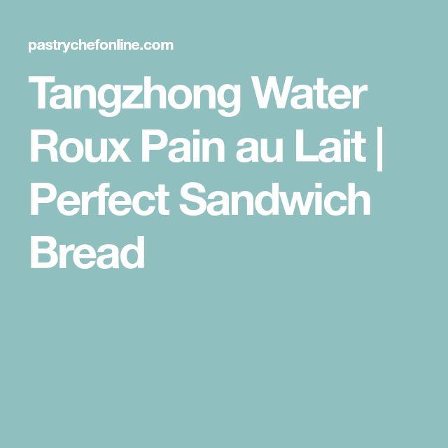 Tangzhong Water Roux Pain au Lait | Perfect Sandwich Bread
