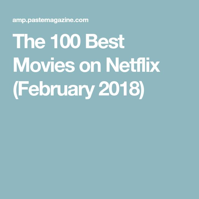 The 100 Best Movies on Netflix (February 2018)