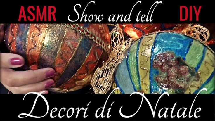 ASMR ITA 🎄 Decori di Natale DIY🎄 Show and tell Soft Rilassante Tapping W...