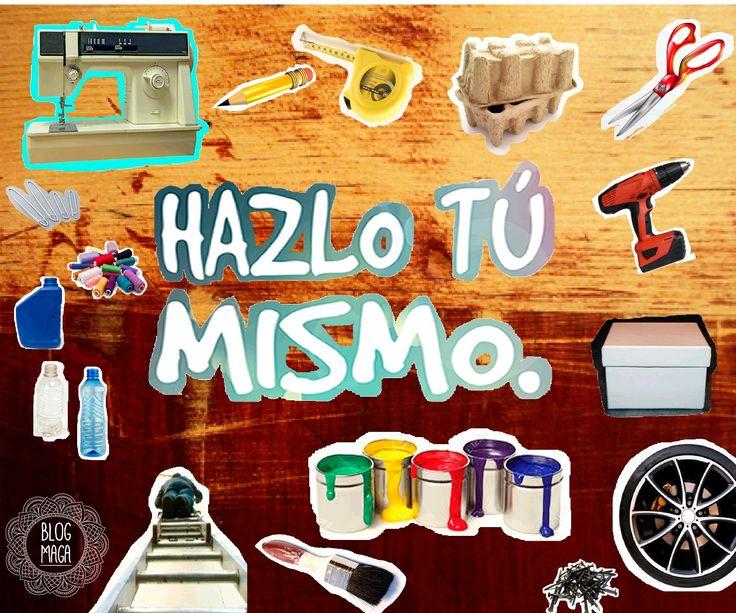 #DIY o el arte de Hacerlo Tú Mismo #HazloTúMismo  #BLOGMAGA #KIKAMAGA