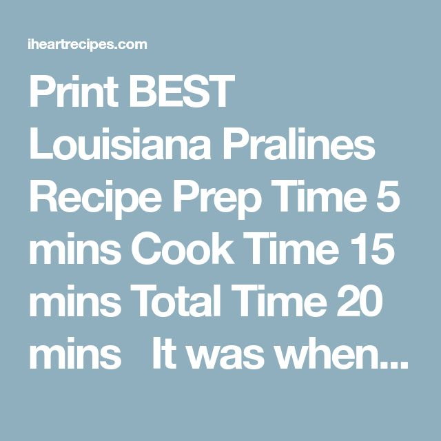 Print BEST Louisiana Pralines Recipe Prep Time 5 mins Cook Time 15 mins Total Time 20 mins  It was when we had a family reunion in Baton Rouge or New Orleans. It was love at first bite. The creamy buttery candy was filled with pecans, had me head over heels. We didn't have anything quite like it back home. Course: Candy Cuisine: Southern Servings: 9 Author: I Heart Recipes Ingredients 1 1/2 cup chopped pecans 7 tbsp salted butter 1 cup light brown sugar 1 1/4 cup granulated sugar 1 tbsp…