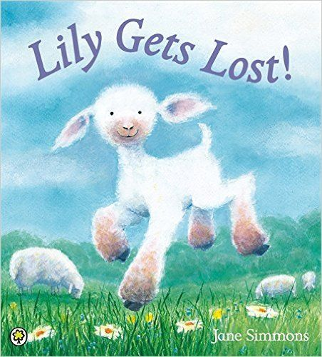 Lily Gets Lost: Amazon.co.uk: Jane Simmons: 9781408318546: Books