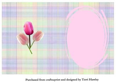 a pretty insert that can go with many cards and sizes, with pretty tulips on and a space for you words