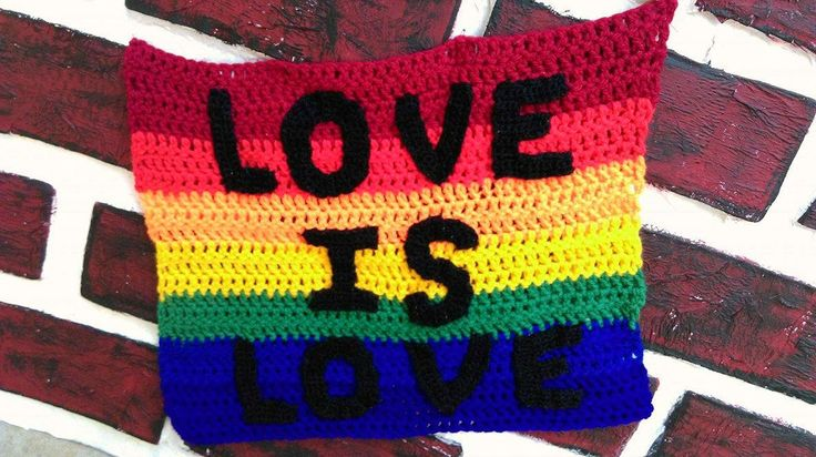 'LOVE IS LOVE' sign. Project information and pattern link here;   http://www.ravelry.com/projects/LindaDavie/the-moogly-crochet-alphabet
