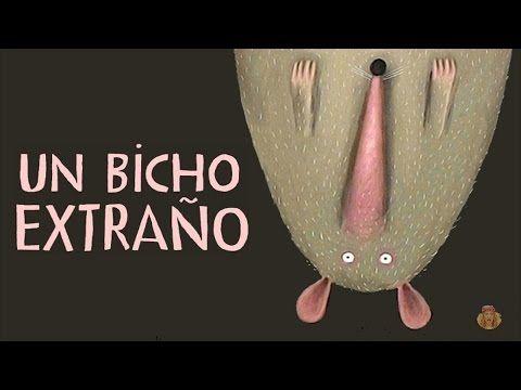Un bicho extraño - Cuentos infantiles - Educación infantil - YouTube