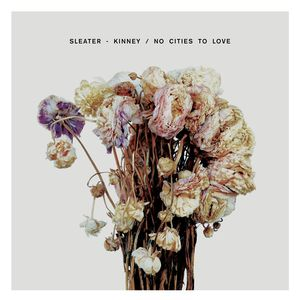 Sleater Kinney - 'No Cities To Love' LP