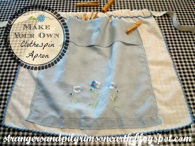 Strangers & Pilgrims on Earth: Make a Clothespin Apron ~ A Simple Sewing Project