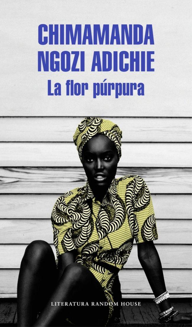 La flor purpura / Purple Hibiscus: A Novel (Spanish Edition) Chimamanda Ngozi Adichie, Commonwealth, Regimen Militar, Purple Hibiscus, Penguin Random House, Book Lists, My Books, Writer, My Favorite Things