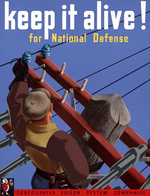 """""""Keep it alive! For National Defense."""" Consolidated Edison System Companies. Illustrated by Weimer Pursell."""