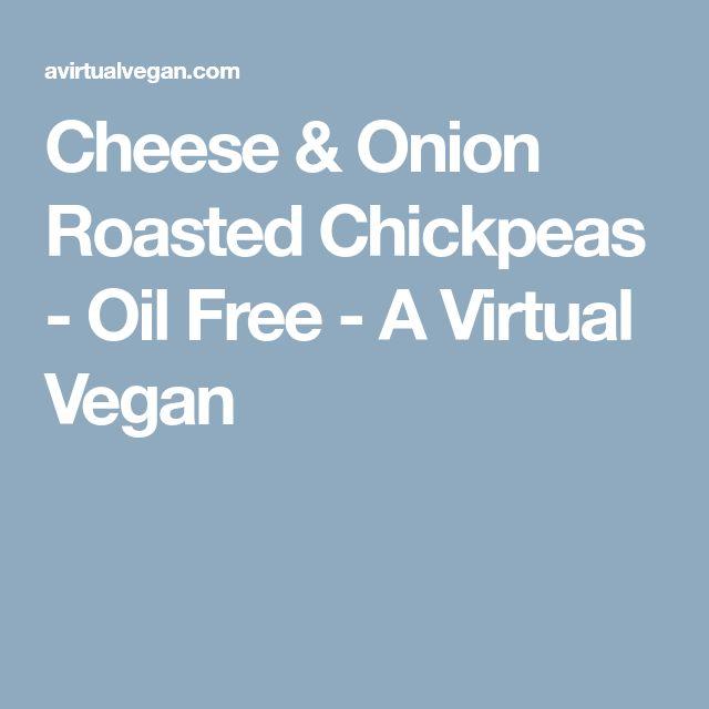 Cheese & Onion Roasted Chickpeas - Oil Free - A Virtual Vegan