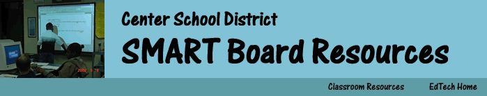 SMART Board Resources from a school district - These are somewhat dated but still helpful.