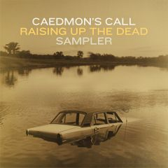 """Download """"Caedmon's Call - Raising Up The Dead (Sampler)"""" for free http://free-christian-music-downloads.com/caedmons-call-raising-up-the-dead-sampler/ Folk Rock"""