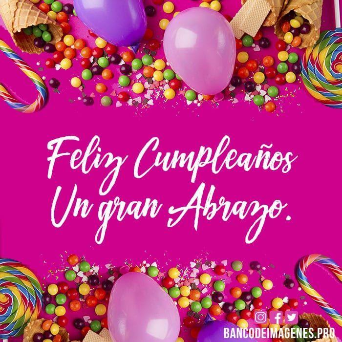 Una Imagen De Feliz Cumpleanos Feliz Cumpleanos Happy Birthday Spanish Happy Birthday Greetings Happy Birthday Wishes Messages