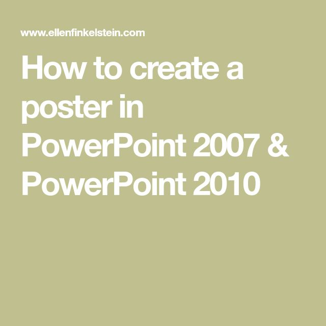 How to create a poster in PowerPoint 2007 & PowerPoint 2010