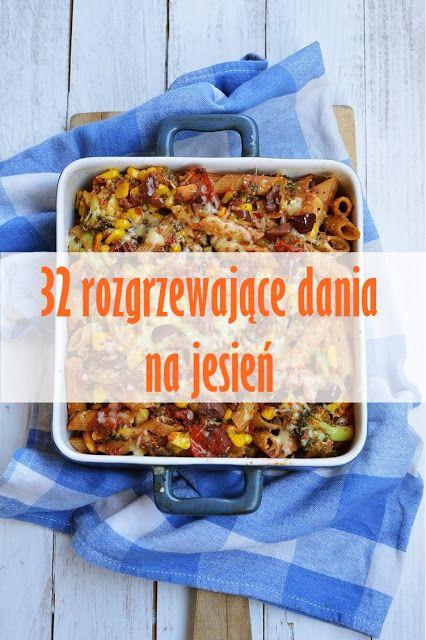moja smaczna kuchnia: 32 rozgrzewające dania na jesień