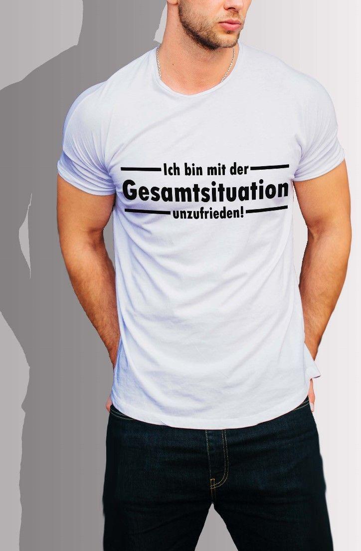 Herren T-Shirt Ich bin mit der GESAMTSITUATION unzufrieden!  Weitere coole Männer Sprüche Shirt Motive im Shop.