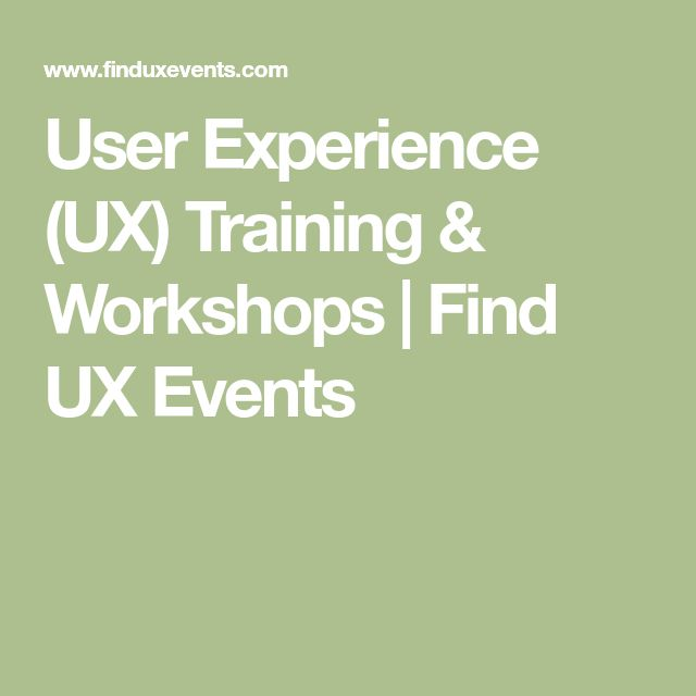 User Experience (UX) Training & Workshops | Find UX Events