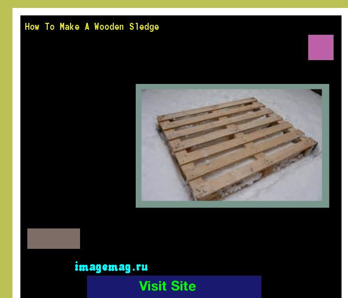 How To Make A Wooden Sledge 201247 - The Best Image Search