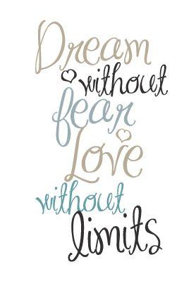 droom zonder angst en heb lief zonder grenzen